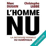 L'homme nu : La dictature invisible du numérique | Marc Dugain,Christophe Labbé