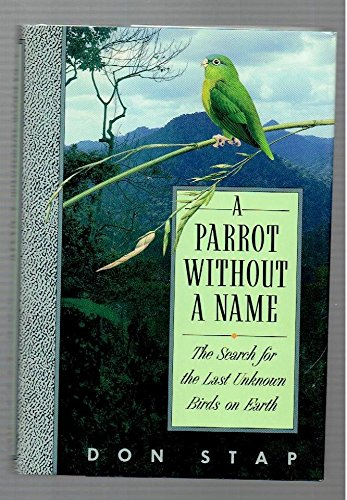 A Parrot Without a Name: The Search for the Last Unknown Birds on Earth