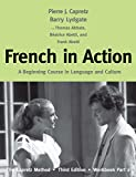 img - for French in Action: A Beginning Course in Language and Culture: The Capretz Method, Third Edition, Workbook, Part 2 book / textbook / text book