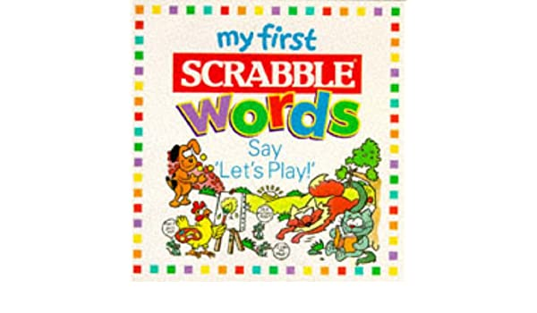 Say Lets Play (My First Scrabble Words S.): Amazon.es: Attenborough, Elizabeth: Libros en idiomas extranjeros