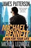 Run for Your Life, James Patterson and Michael Ledwidge, 1455599778
