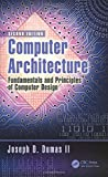 img - for Computer Architecture: Fundamentals and Principles of Computer Design, Second Edition book / textbook / text book