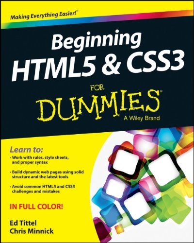 Beginning HTML5 and CSS3 For Dummies by Chris Minnick , Ed Tittel, Publisher : For Dummies