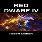 Red Dwarf IV | Robert Stetson