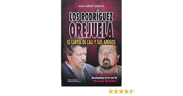 Los Rodriguez Orejuela: El Cartel de Cali y Sus Amigos by ...