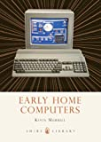 Early Home Computers, Kevin Murrell, 0747812160