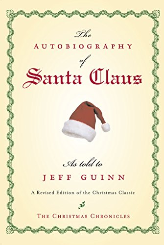 (The Autobiography of Santa Claus: A Revised Edition of the Christmas Classic (The Santa Chronicles))