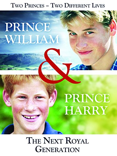 Prince William and Prince Harry: The Next Royal Generation