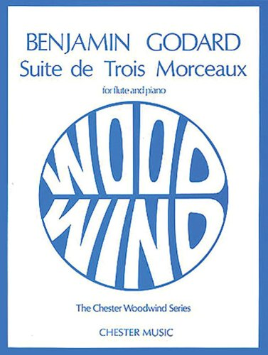 Suite De Trois Morceaux Op. 116: Flute and Piano (Chester Woodwind Series of Graded (Flute Ensemble Pieces)