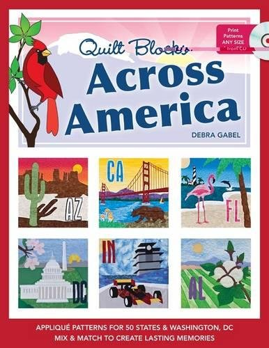 Quilt Blocks Across America: Applique Patterns for 50 States & Washington, D.C, Mix & Match to Create Lasting Memories