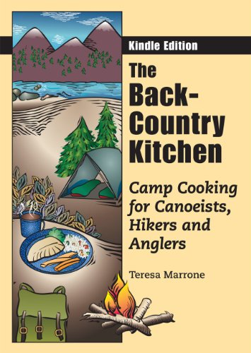 The Back-Country Kitchen: Camp Cooking for Canoeists, Hikers and Anglers by Teresa Marrone