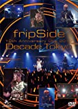 fripSide 10th Anniversary Live 2012 ~Decade Tokyo~ [DVD]