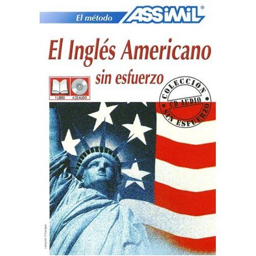 Assimil Language Courses : El Ingles American sin Esfuerzo (American English for Spanish Speakers) - Book and 4 Audio Compact Discs