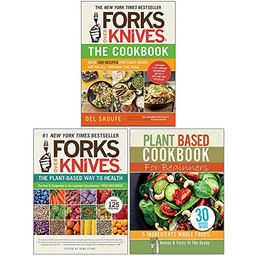 Forks Over Knives Cookbook, Forks Over Knives, Plant Based Cookbook For Beginners 3 Books Collection Set