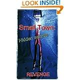 Small Town: Hidden Secrets II Revenge Krista Crowley, Laura Clarke and Alisha Hackett
