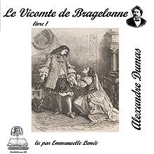 Le vicomte de Bragelonne 1 (Les trois mousquetaires 3.1)   Livre audio Auteur(s) : Alexandre Dumas Narrateur(s) : Emmanuelle Lemée