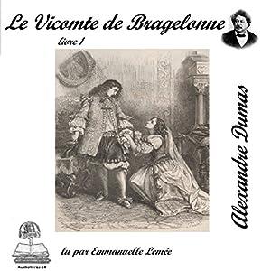 Le vicomte de Bragelonne 1 (Les trois mousquetaires 3.1) | Livre audio