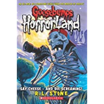 Say Cheese, and Die Screaming (Goosebumps Horrorland)