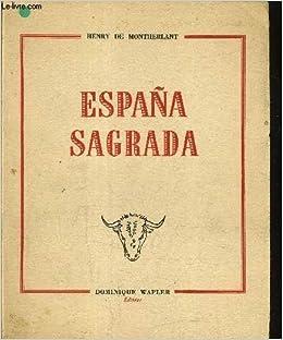 Espana Sagrada.: Amazon.es: DE MONTHERLANT HENRY: Libros