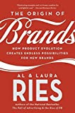 img - for The Origin of Brands: How Product Evolution Creates Endless Possibilities for New Brands: Discover the Natural Laws of Product Innovation and Business Survival by Al Ries (2005-09-27) book / textbook / text book
