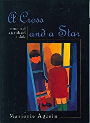 A Cross and a Star: Memoirs of a Jewish Girl in Chile (The Helen Rose Scheuer Jewish Women's Series)