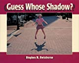 Guess Whose Shadow?, Boyds Mills Press Staff, 1590780175