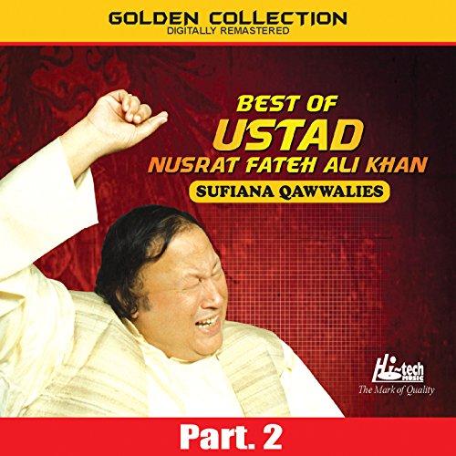 Best of Ustad Nusrat Fateh Ali Khan (Sufiana Qawwalies) Pt. 2