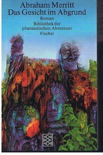 Abraham Merritt - Das Gesicht im Abgrund. Fantasy-Klassiker
