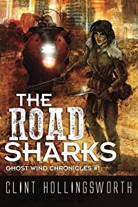 The Road Sharks (Ghost Wind Chronicles) (Volume 1)