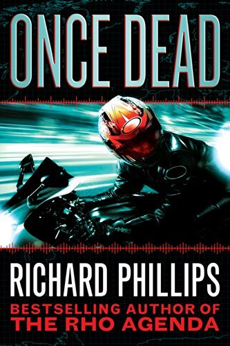 Once Dead (The Rho Agenda Inception Book 1) by [Phillips, Richard]