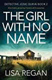 The Girl With No Name: Absolutely gripping mystery and suspense (Detective Josie Quinn) (Volume 2)