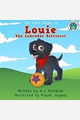 Louie the Labrador Retriever (A Puppy's New Home) (Volume 2) Paperback
