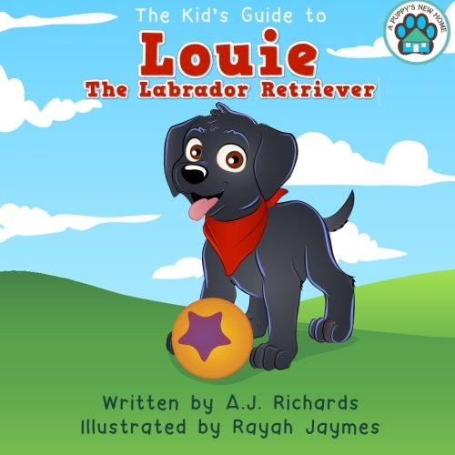 Louie the Labrador Retriever (A Puppy's New Home) (Volume 2)
