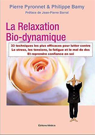 33 techniques pour lutter contre stress confiance en soi fatigue et mal de dos french edition. Black Bedroom Furniture Sets. Home Design Ideas
