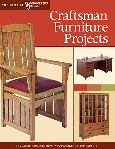 Craftsman Furniture Projects (Best of WWJ): Timeless Designs and Trusted Techniques from Woodworking's Top Experts (Best of Woodworker's Journal) (Mission Woodworking Plans)