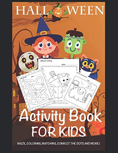Kindergarten Halloween Activities (Halloween Activity Books For Kids: Halloween Kooks For Kids 3-5, Preschool to Kindergarten, Activity Books For Kids Ages 3-5, Maze, Coloring, ... Games, Activities and More (Halloween)