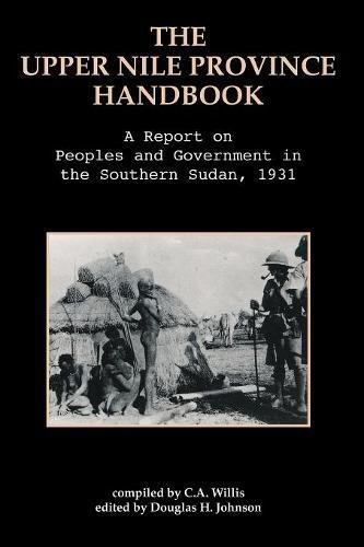 The Upper Nile Province Handbook: A Report on People and Government in the Southern Sudan, 1991 by Africa World Books Pty Ltd