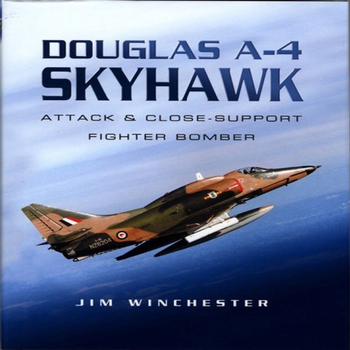 Douglas A-4 Skyhawk: Attack and Close-Support Fighter Bomber (Pen and Sword Large Format Aviation Books)