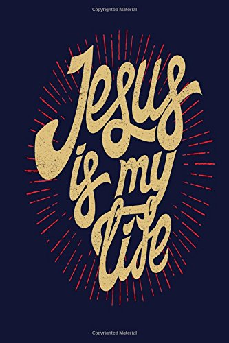 Jesus Is My Life (6 x 9 Bible Journal, Writing Book & Diaries) (Volume 2)
