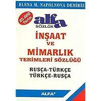 İnşaat ve Mimarlık Terimleri Sözlüğü: Rusça-Türkçe / Türkçe-Rusça
