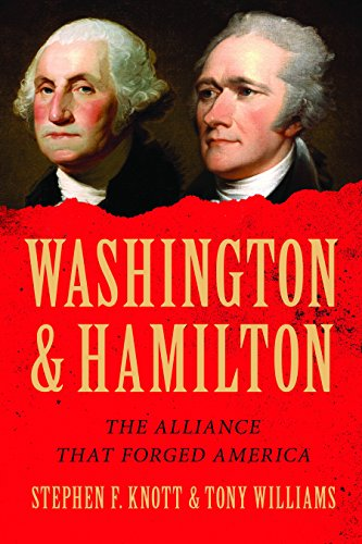 Washington and Hamilton: The Alliance That Forged America -