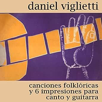 Canciones Folklóricas y 6 Impresiones para Canto y Guitarra de ...