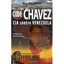 Code Chavez: CIA contre Venezuela