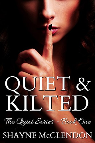 (Quiet & Kilted: The Quiet Series)