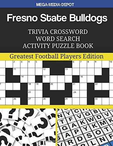 Download Fresno State Bulldogs Trivia Crossword Word Search Activity Puzzle Book: Greatest Football Players Edition ebook