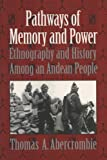img - for Pathways of Memory and Power: Ethnography and History among an Andean People book / textbook / text book