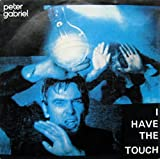 I Have The Touch - Peter Gabriel 7