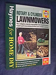 Rotary and Cylinder Lawnmowers: The Complete Step-by-step Guide to the Maintenance, Repair and Renovation of Rotary and Cylinder Lawnmowers (Haynes for Home DIY)