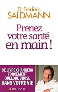 Prenez votre santé en main !, Saldmann, Frédéric