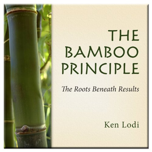 the-bamboo-principle-the-roots-beneath-results
